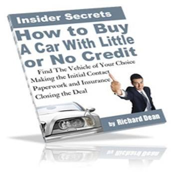 Insider Secrets to Buying a Car With Little or No Credit - 18 pages